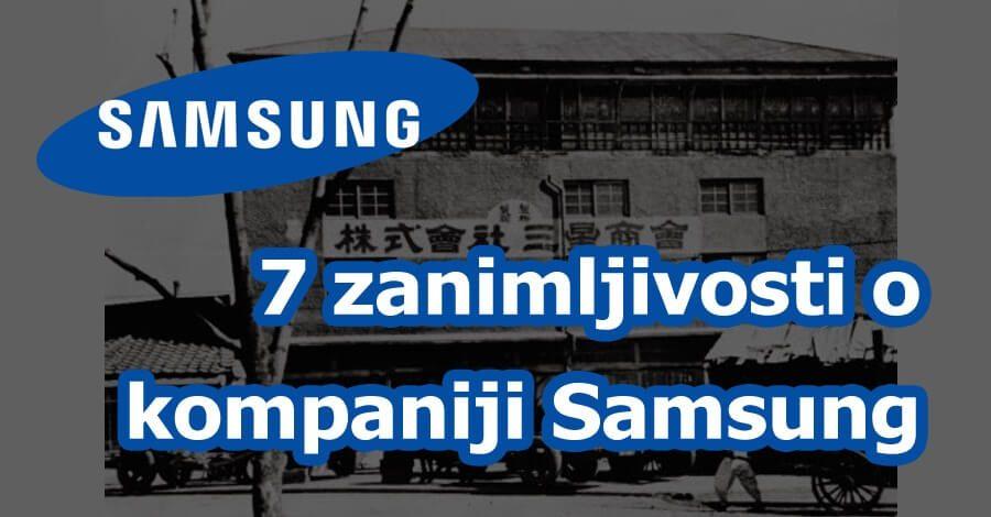 7 zanimljivosti o kompaniji Samsung